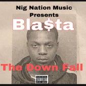 The Down Fall von Bla$ta