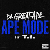 Ape Mode (feat. T.I.) de Da Great Ape