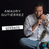 Quédate de Amaury Gutiérrez