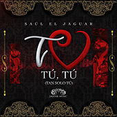 Tu Tu Tu (Tan Sólo Tu) by Saul