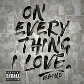 On Everything I Love de Maino