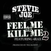 Feel Me or Kill Me 2 (feat. 4rAx) von Stevie Joe