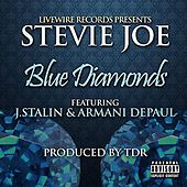 Blue Diamonds (feat. J. Stalin & Armani DePaul) by Stevie Joe
