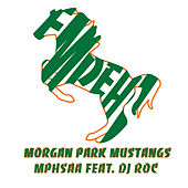 Morgan Park Mustangs (feat. Dj Roc) de Mphsaa