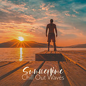 Summertime Chill Out Waves: Listen and Relax with Best Chillout Relaxation Music created for the Summer of 2019 by Ibiza Lounge Club