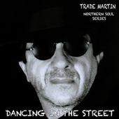 Dancing in the Street (Northern Soul Series) by Trade Martin