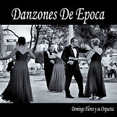 Danzones De Época de Domingo Flores y Su Orquesta