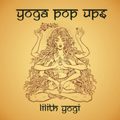 Lilith Yogi by Yoga Pop Ups