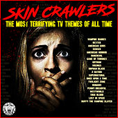 Skin Crawlers - The Most Terrifying TV Themes von TV Themes