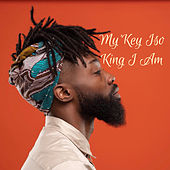 King I Am by My'Key Iso