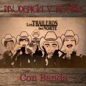 Prudencia y Regina Con Banda de Los Traileros Del Norte