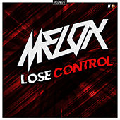 Lose Control by Melo-X