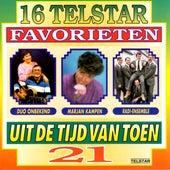 16 Telstar Favorieten uit de Tijd van Toen, Vol. 21 de Various Artists