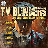 TV Blinders - The Great Crime Drama TV Themes von TV Themes