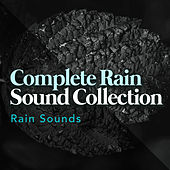 Complete Rain Sound Collection by Rain Sounds