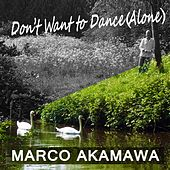 Don't Wanna Dance (Alone) by Marco Akamawa
