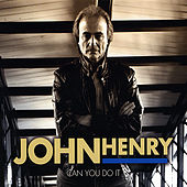 Can You Do It by John Henry