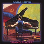 Piano Player by Doug Smith