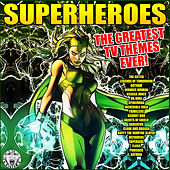 Superheroes - The Greatest TV Themes Ever von TV Themes