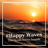 #Happy Waves von The Ocean Waves Sounds