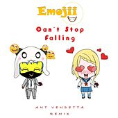 Can't Stop Falling (Ant Vendetta Remix) by Emojii