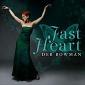 Fast Heart by Deb Bowman