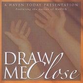 Draw Me Close de Haven