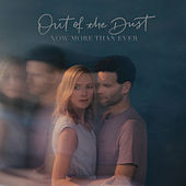 Now More Than Ever by Out of the Dust