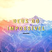 Deus do Impossível by Vinnícius Wesley