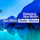 Spa Bliss: Static Waves by Relaxing Spa Music