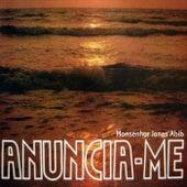 Anuncia-Me by Monsenhor Jonas Abib