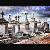 Good Die Young by Big Johnnie