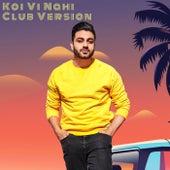 Koi Vi Nahi Club Version von Deepak Kamboj Music