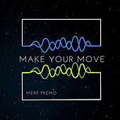 Make Your Move by Merp Premo