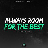 Always Room for the Best (Motivational Speech) von Fearless Motivation