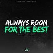 Always Room for the Best (Motivational Speech) de Fearless Motivation
