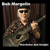 This Guitar and Tonight de Bob Margolin