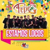 Estamos Locos by Pepe G