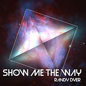 Show Me The Way de Randy Dyer