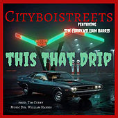 This That Drip by CITYBOI STREETS