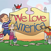We Love America by George Eckhardt