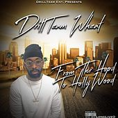 From The Hood To HollyWood de DrillTeamWheat