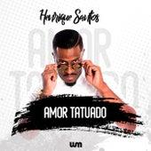Amor Tatuado de Henrique Santos