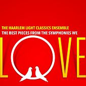 The Best Pieces from the Symphonies We Love by The Haarlem Light Classics Ensemble