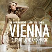 Vienna, City of Love and Music de The Haarlem Light Classics Ensemble