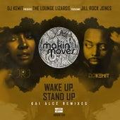 DJ Kemit Presents: Wake Up Stand Up (Kai Alcé Remixes) by The Lounge Lizards