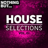 Nothing But... House Selections, Vol. 01 - EP von Various Artists