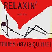 Relaxin' With the Miles Davis Quintet (Remastered) de Miles Davis