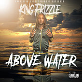 Above Water by King Frizzle
