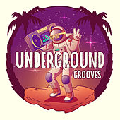 Underground Grooves by Groove Chill Out Players
